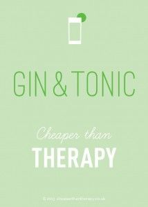 Gin and Tonic, Cheaper than therapy