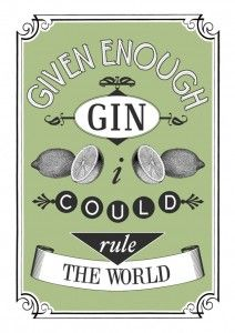 Gin and ruling the world