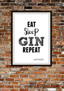 Eat sleep gin repeat