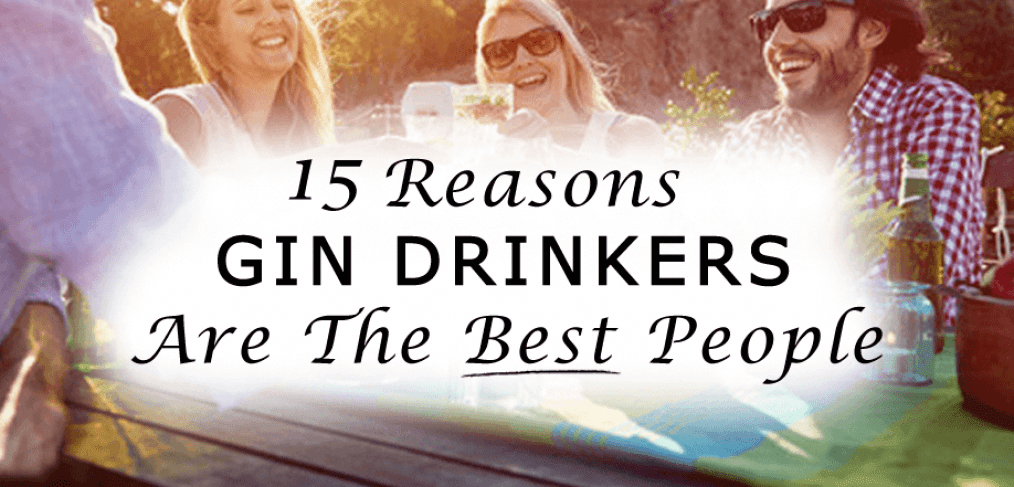 Gin Drinkers are the best