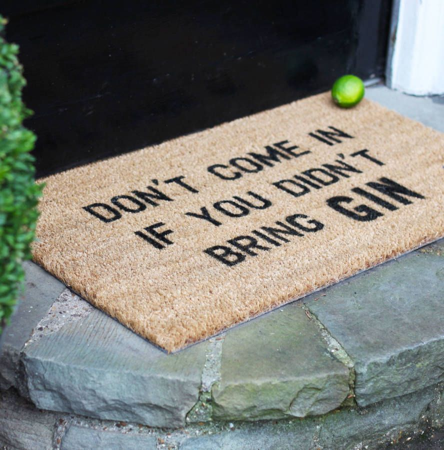 don't come in if you didn't bring gin doormat