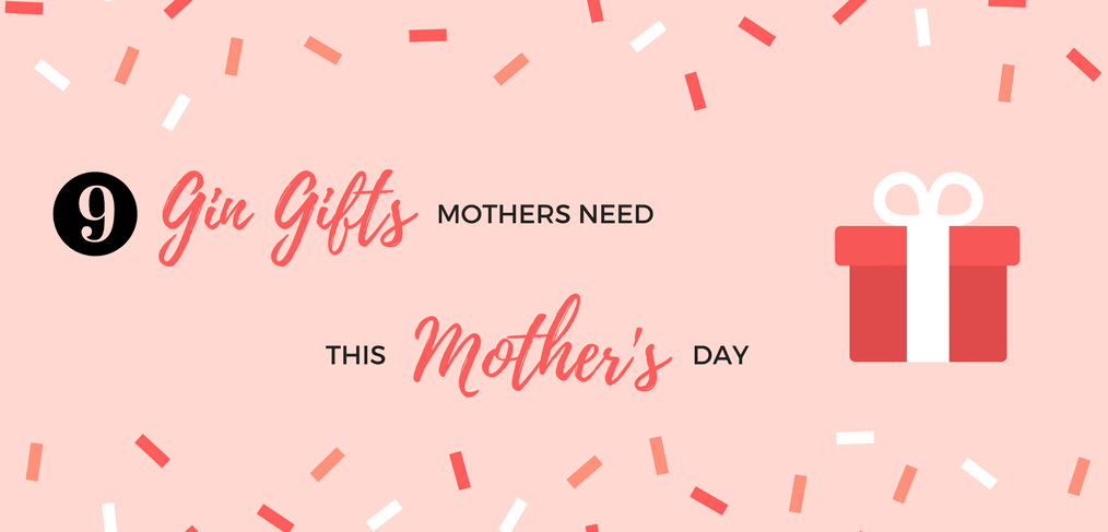 Mothers Day Gin Gifts